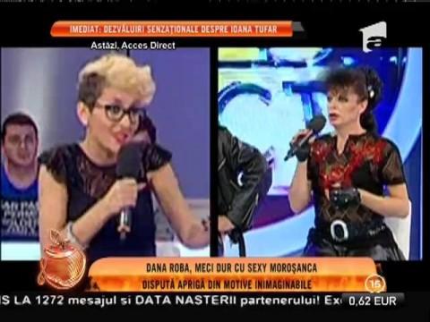 Dana Roba, meci dur cu Sexy Moroșanca