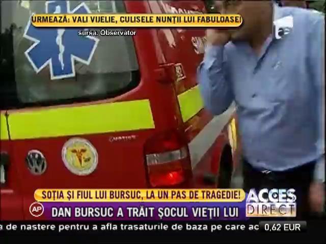 Soţia şi fiul lui Dan Bursuc au ajuns în stare gravă la spital, în urma unui accident rutier