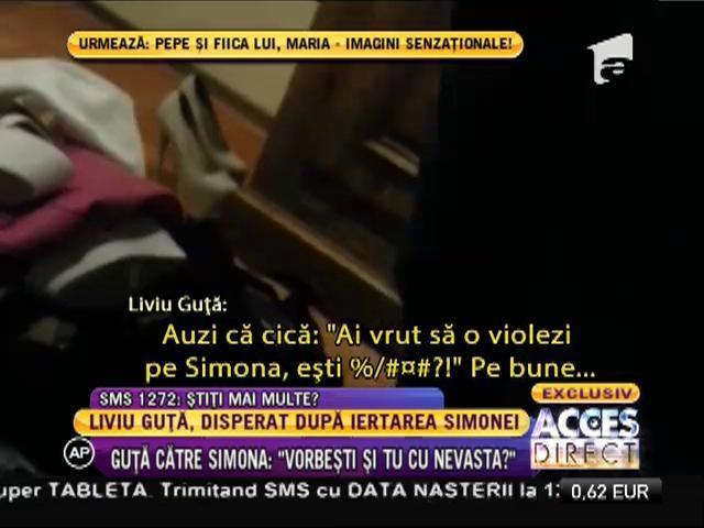 """Liviu Guţă, disperat după iertarea Simonei: """"Vorbește si tu cu nevastă-mea!"""""""