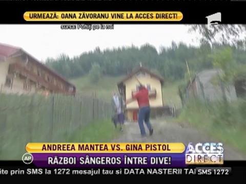 Andreea Mantea și Gina Pistol, replici acide