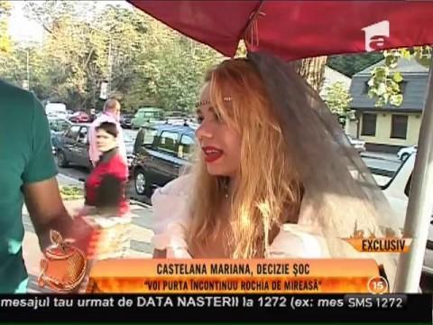 """Castelana Mariana, decizie şoc: """"Voi purta în continuu rochia de mireasă!"""""""