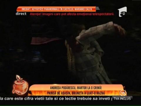 Andreea Podărescu, martoră la o crimă cu sânge rece!
