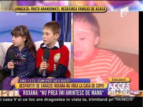Despărţiţi de sărăcie! Roxana nu vrea la casă de copii! 02
