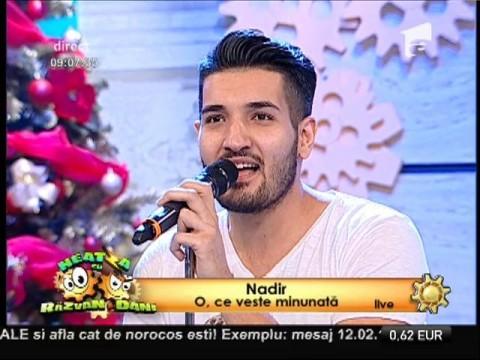 """Live! Nadir - """"O, ce veste minunată"""""""
