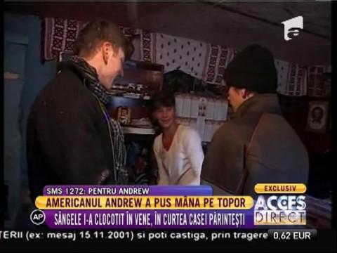 Andrew, americanul cu sânge de român, părăsit acum 18 ani de părinți a văzut ce înseamnă să trăiscă românește!