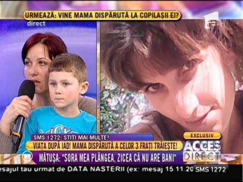 Viaţă după iad! Mama dispărută a celor 3 fraţi trăieşte!