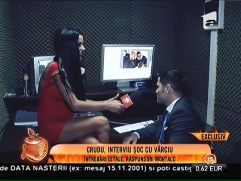 Daniela Crudu, interviu fără perdea cu Liviu Vârciu