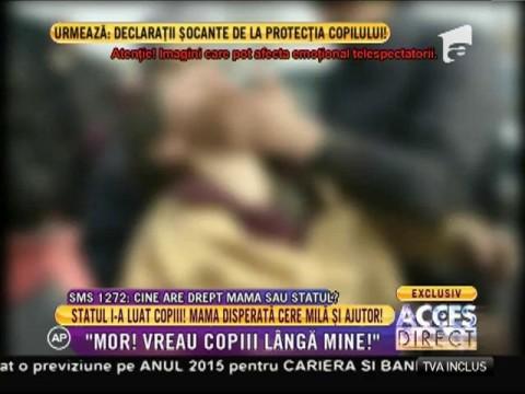 Imagini de groază cu mama Emine şi copiii luaţi de către agenţii de la Protecţia Copilului!