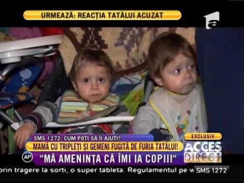 O mamă de tripleți și gemeni fuge de furia soțului!