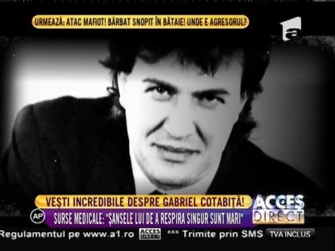 Gabriel Cotabiţă ar putea să respire fără ajutorul aparatelor
