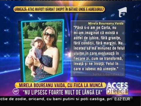 Mirela Boureanu Vaida vine cu fetiţă la muncă!