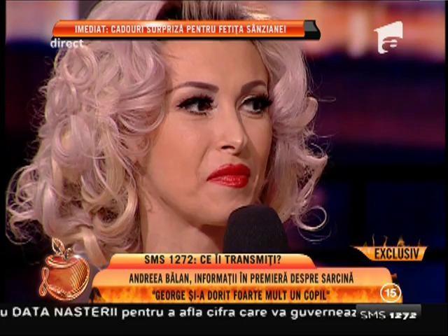 """Andreea Bălan: """"George și-a dorit foarte mult un copil"""""""
