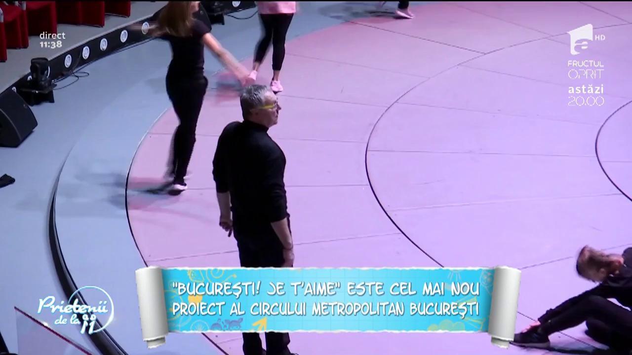 """""""București! Je t'aime"""", cel mai nou proiect al circului Metropolitan București"""