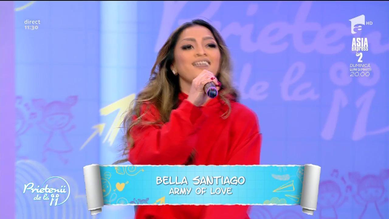 """Bella Santiago cântă, la Prietenii de la 11, melodia """"Army of Love"""""""