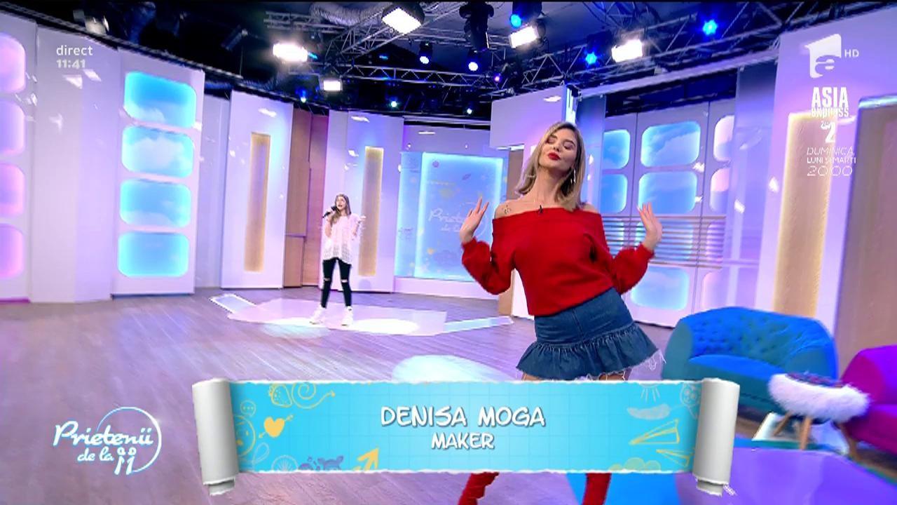 """Denisa Moga cântă, la Prietenii de la 11, piesa """"Maker"""""""