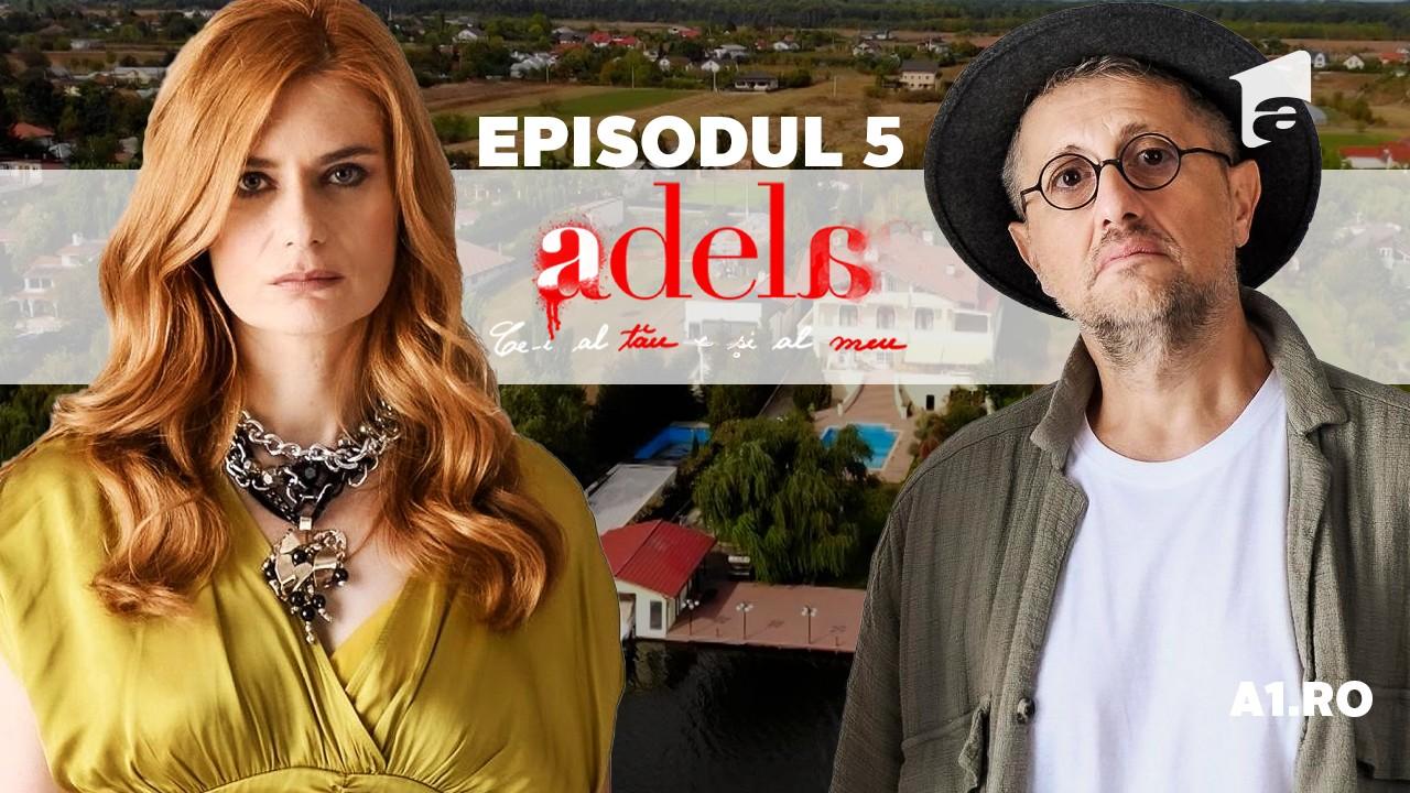 Adela – Tot ce nu se vede | Episodul 5