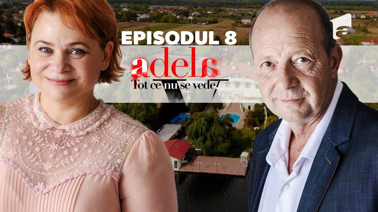 Adela – Tot ce nu se vede | Episodul 8
