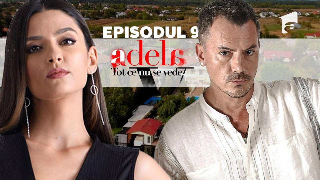 Adela – Tot ce nu se vede | Episodul 9