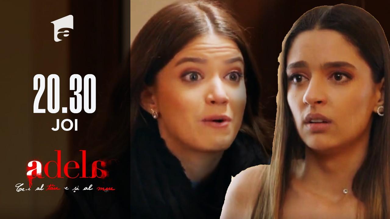 Adela, episodul 30. Adela află că Andreea o minte: Nu e ce crezi tu!