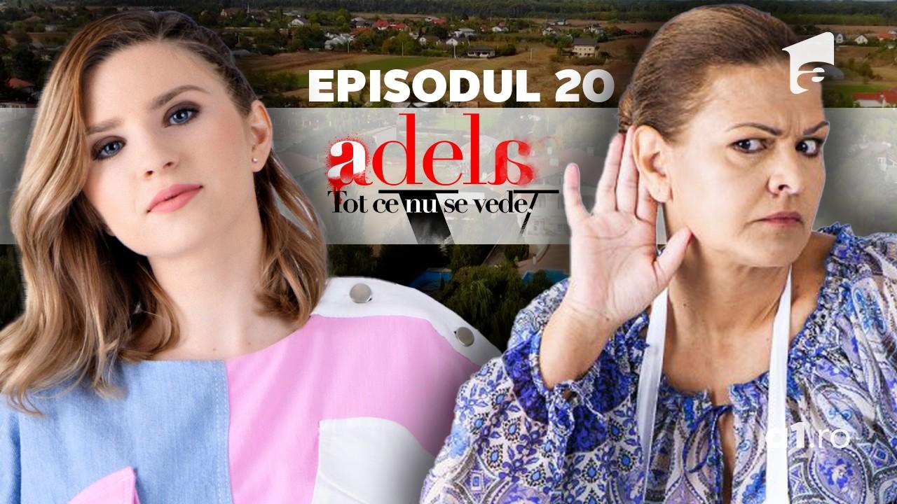 Adela – Tot ce nu se vede | Episodul 20