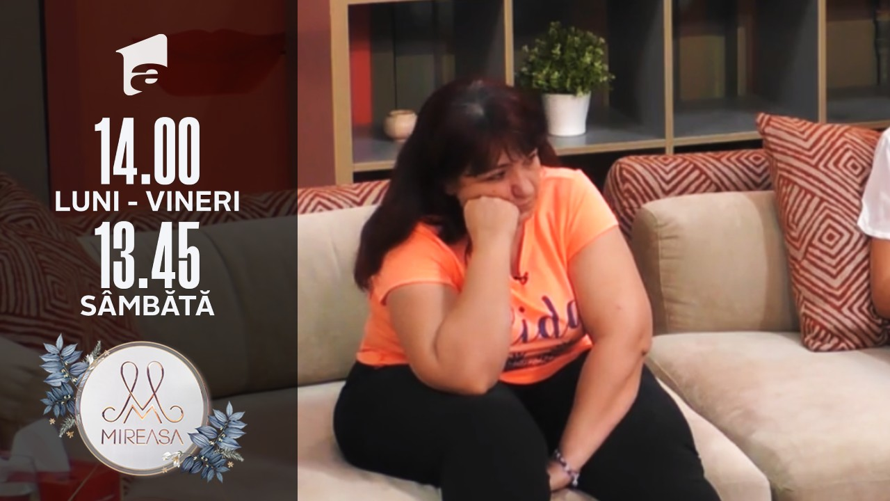 Mireasa, 28 iulie 2021, sezonul 3. Doamna Daniela se simte părăsită de fiul ei, Alin