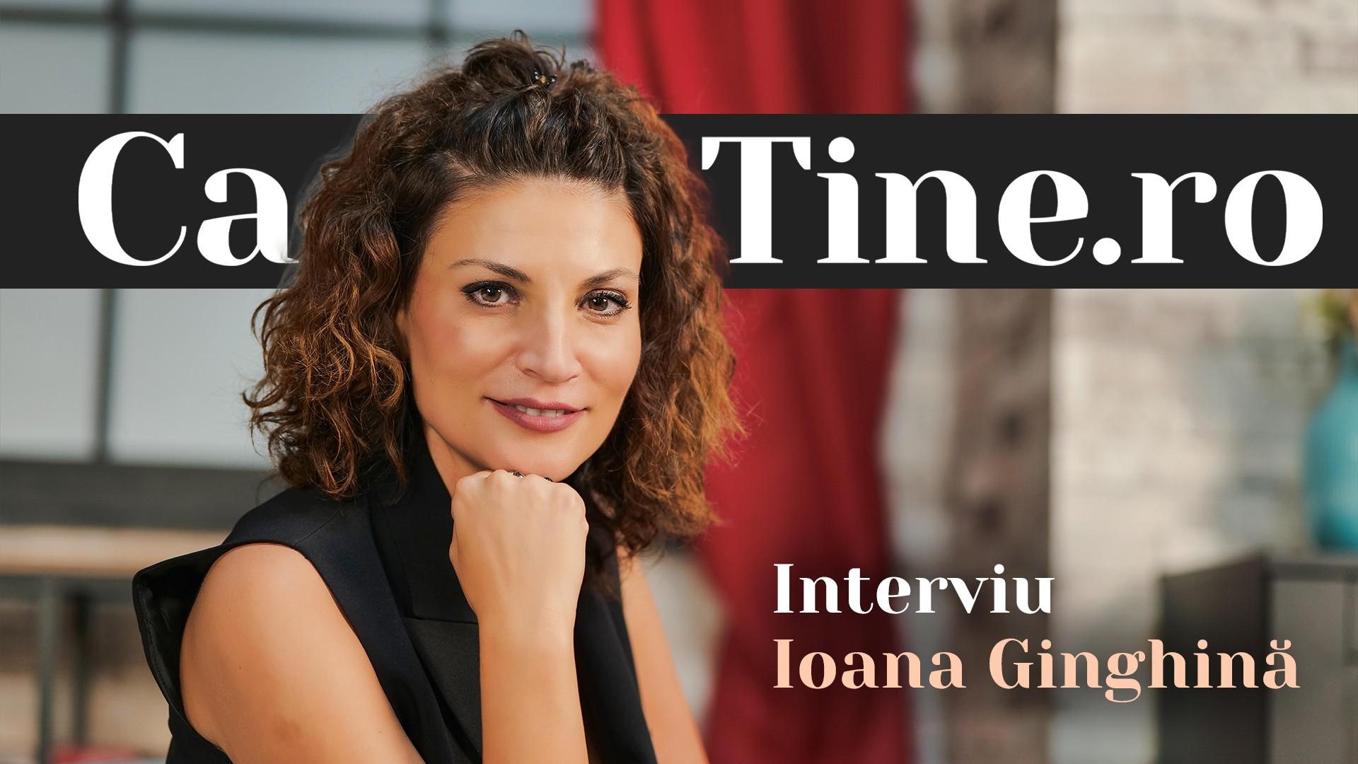CaTine.ro - Interviu - Ioana Ginghină - Organizată