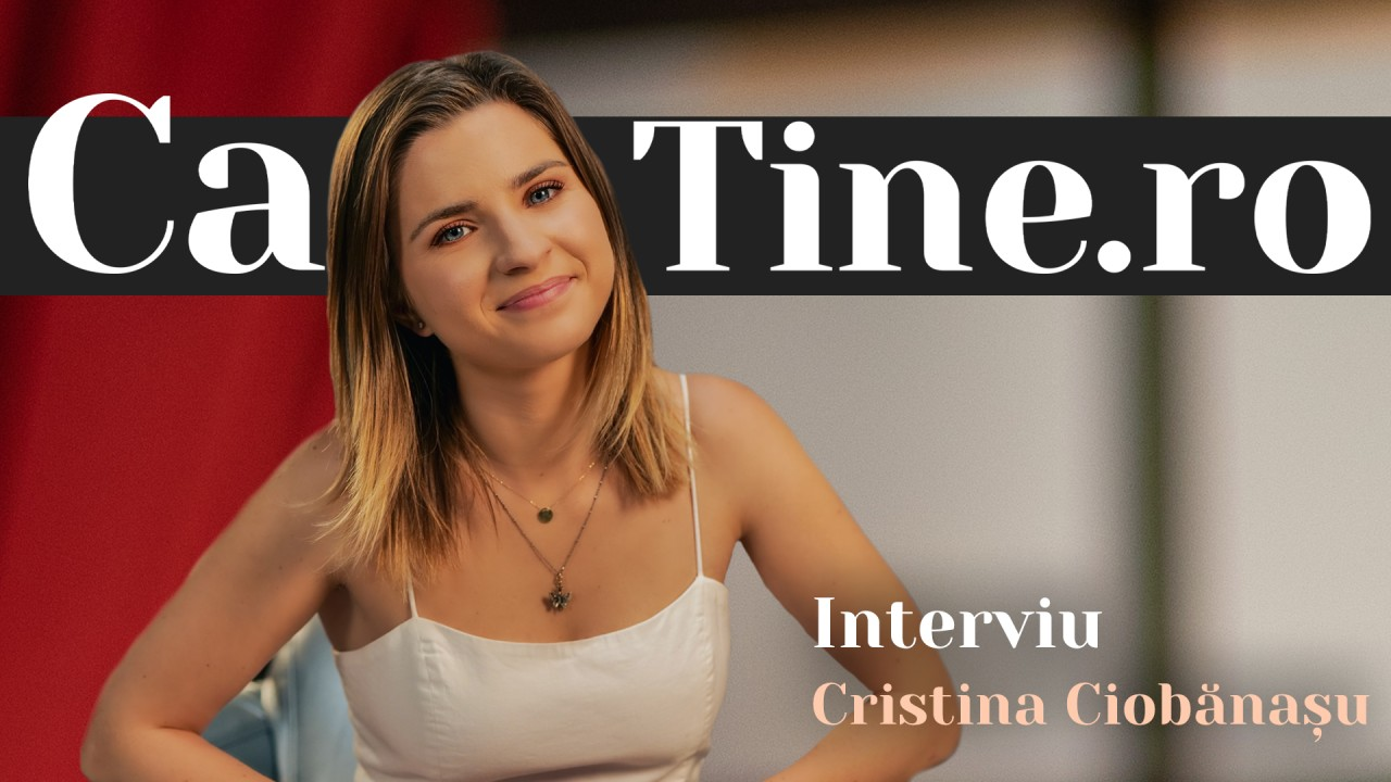 CaTine.ro - Interviu - Cristina Ciobănașu - Naturală