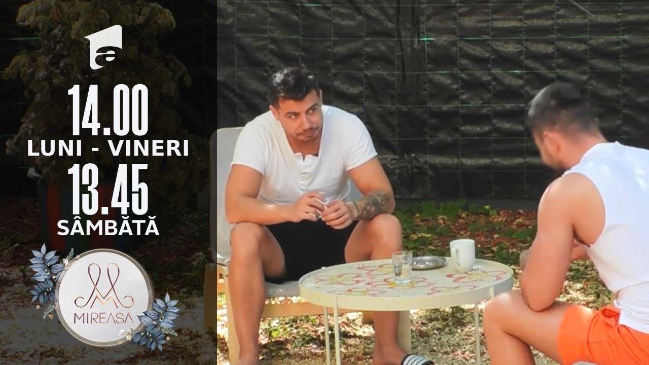 Mireasa Sezonul 4, 14 septembrie 2021. Marius si Ion, despre caracterul lui Victor: Cedeaza usor!