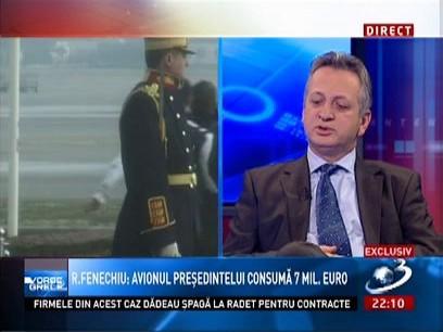 Relu Fenechiu: Acel avion ne costă 7 milioane de euro, numai întreţinerea lui. În afară acestor bani, există costurile de operare