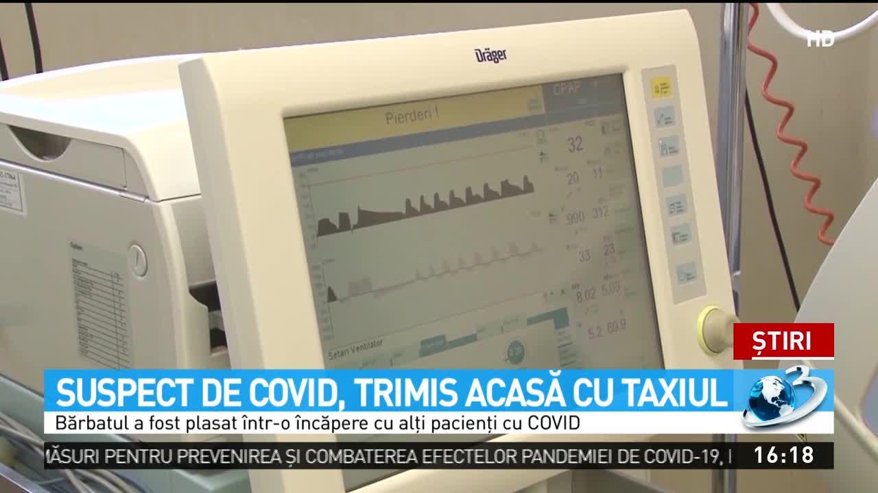 Suspect de COVID, trimis acasă cu taxiul