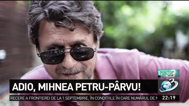Adio, Mihnea Petru-Pârvu!