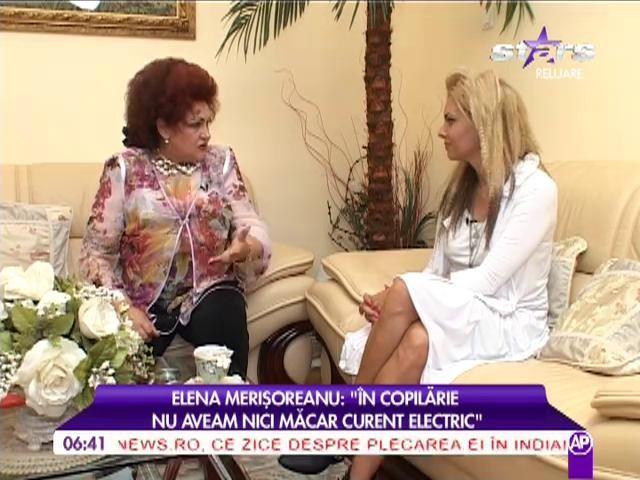 """Elena Merișoreanu: """"În copilărie nu aveam nici măcar curent electric"""""""