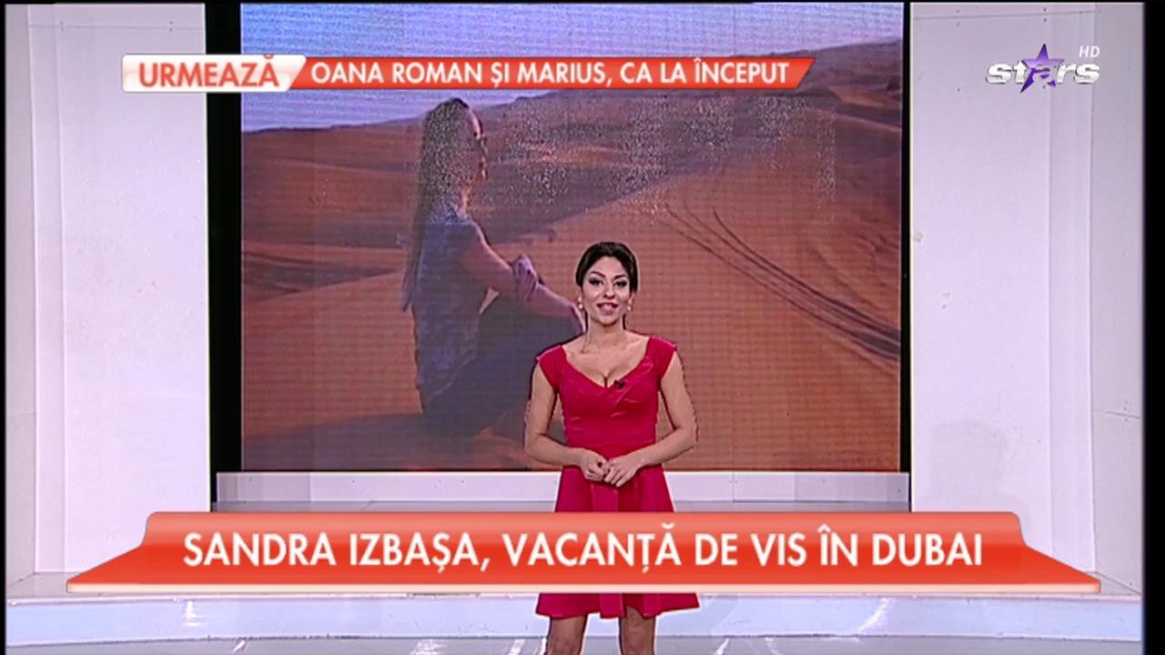 Radiază de fericire. Frumoasa Sandra Izbaşa, vacanţă de vis la Dubai