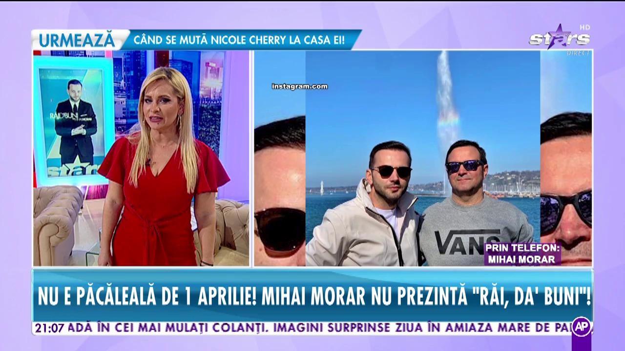 """Nu e păcăleală de 1 Aprilie! Mihai Morar lipsește de la  Răi da' buni: """"Nu știu cum i-a venit ideea să îmi dea pe mână frumusețea asta de emisiune"""""""
