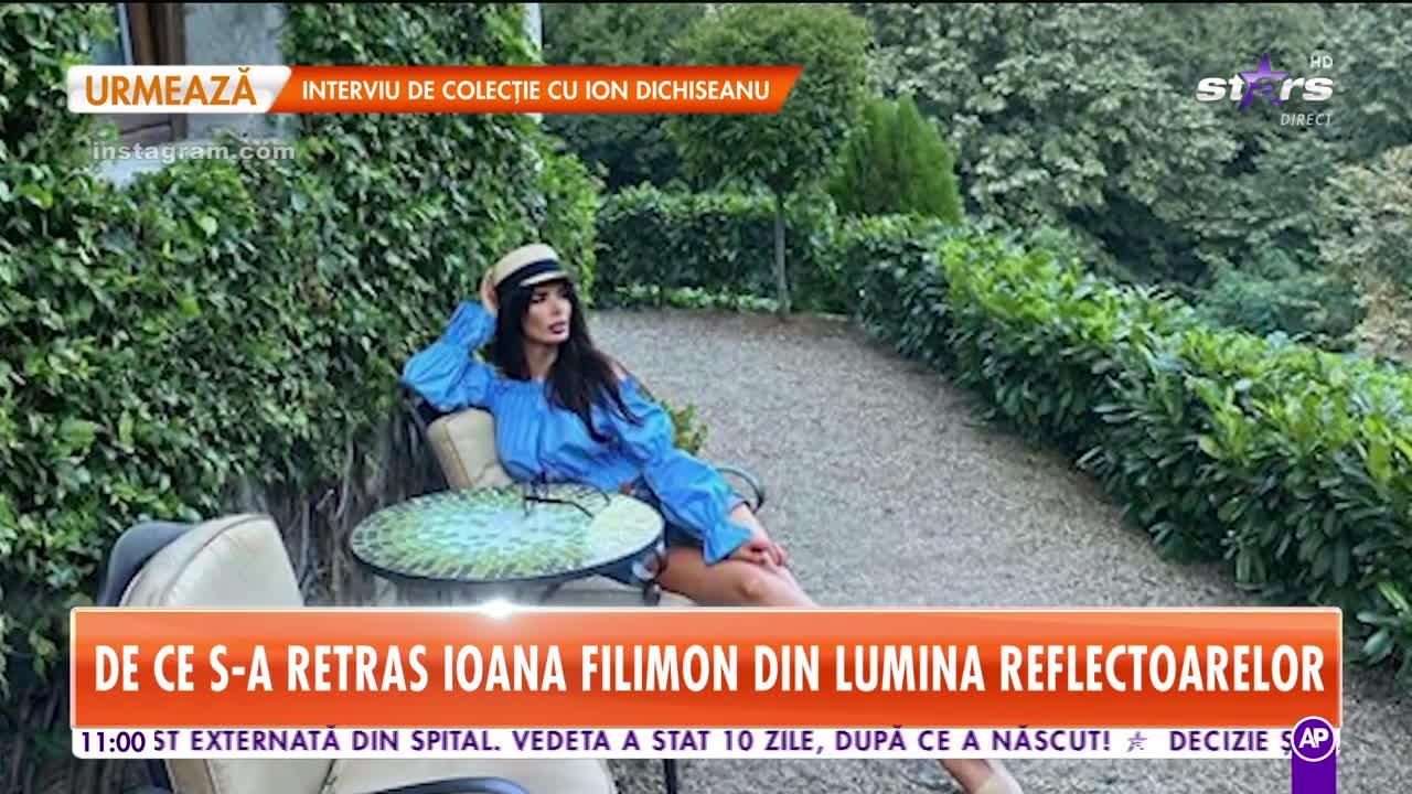 De ce s-a retras Ioana Filimon din lumea reflectoarelor. Ce planuri are vedeta