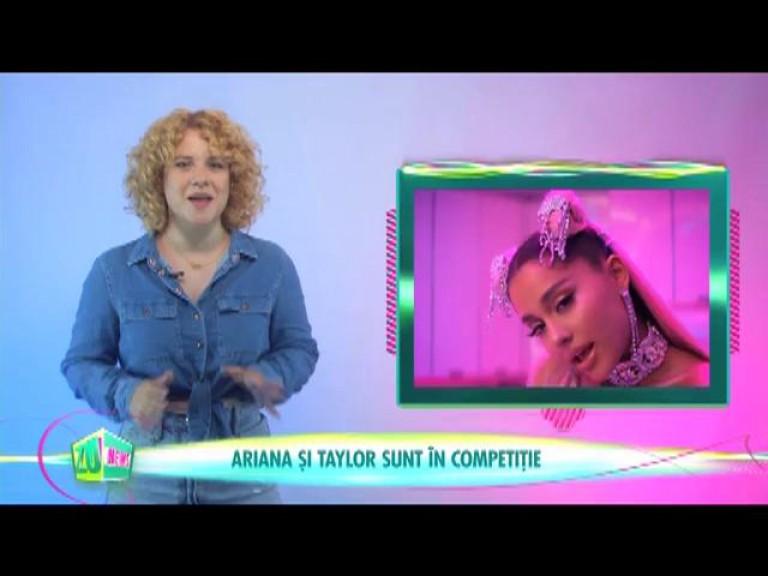 Ariana și Taylor sunt în competiție